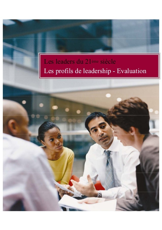 Les leaders du 21ème siècleLes profils de leadership - Evaluation