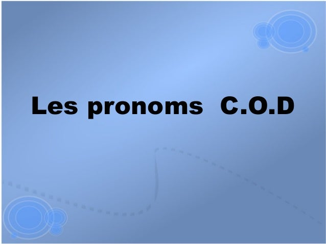 Les pronoms C.O.D