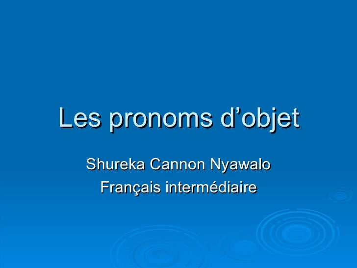 Les pronoms d'objet Shureka Cannon Nyawalo Français intermédiaire
