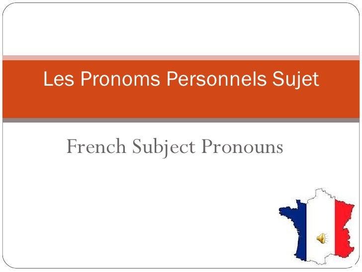 Les Pronoms Personnels Sujet  French Subject Pronouns