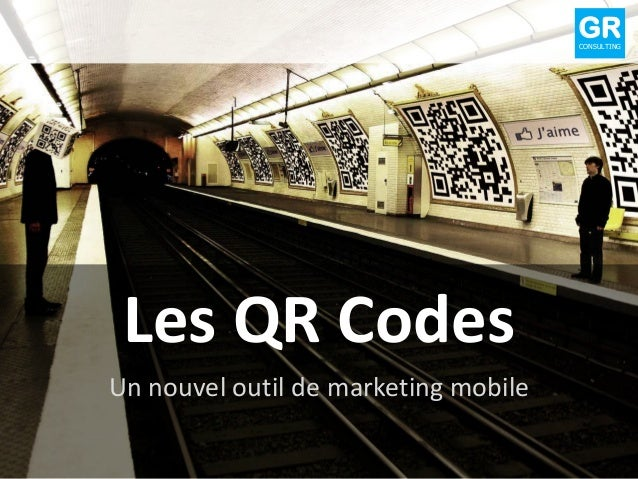 Les QR Codes Un nouvel outil de marketing mobile GRCONSULTING