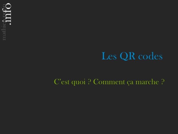 Les QR codesC'est quoi ? Comment ça marche ?