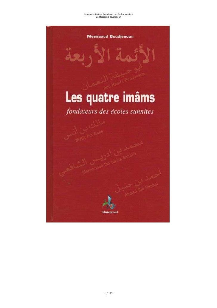 Les quatre imâms, fondateurs des écoles sunnites             De Messaoud Boudjenoun                        1 / 135
