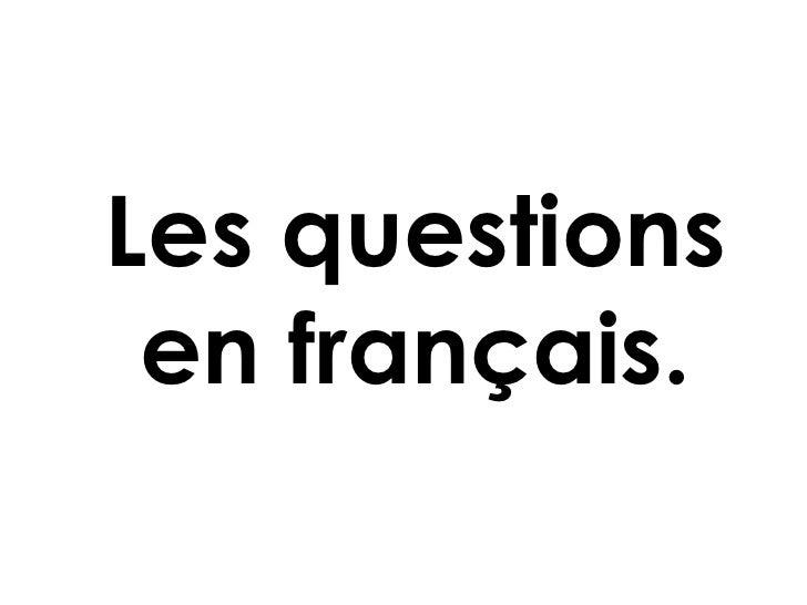 Les questions en français.
