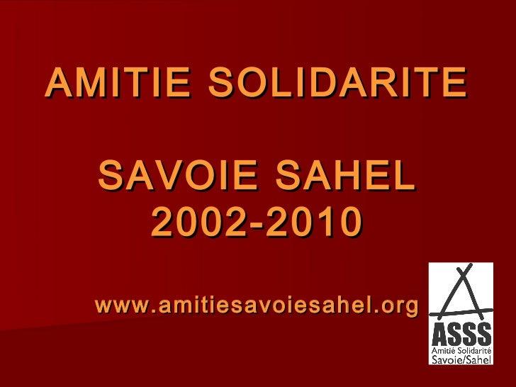 AMITIE SOLIDARITE  SAVOIE SAHEL    2002-2010 www.amitiesavoiesahel.org