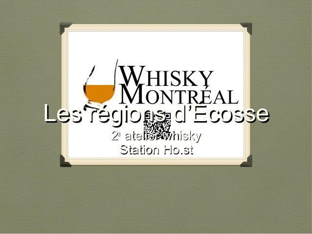 Les régions dLes régions d''ÉcosseÉcosse 22ee atelier whiskyatelier whisky Station Ho.stStation Ho.st