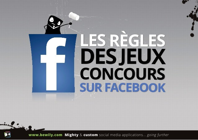 les regles des jeux concours sur facebook. Black Bedroom Furniture Sets. Home Design Ideas