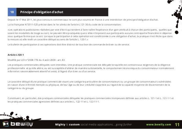 18 Principe d'obligation d'achatDepuis le 17 Mai 2011, les jeux concours commerciaux ne sont plus soumis en France à une i...