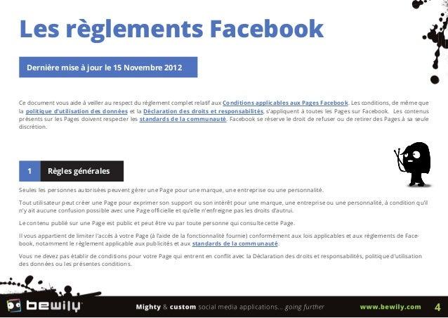 Les règlements FacebookDernière mise à jour le 15 Novembre 2012Ce document vous aide à veiller au respect du règlement com...