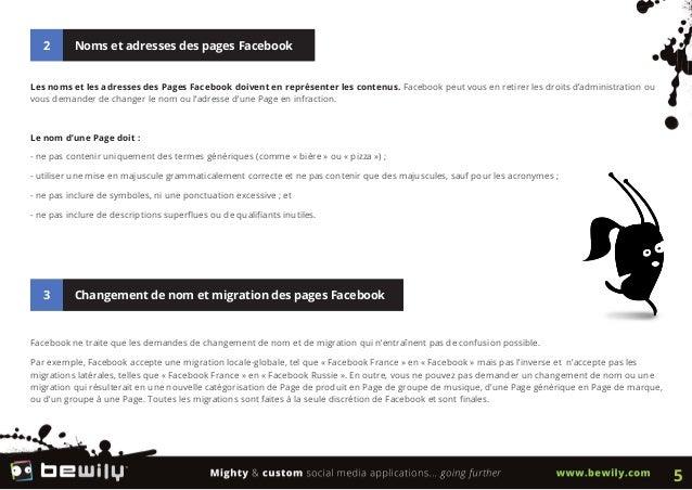2 Noms et adresses des pages FacebookLes noms et les adresses des Pages Facebook doivent en représenter les contenus. Face...