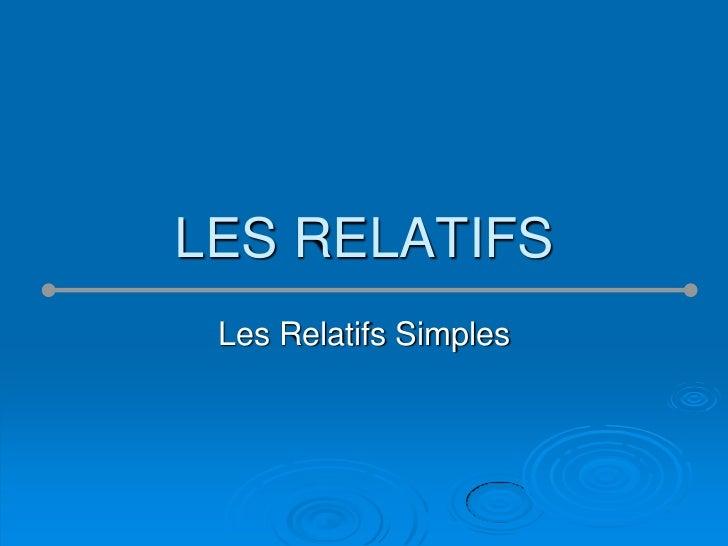 LES RELATIFS Les Relatifs Simples