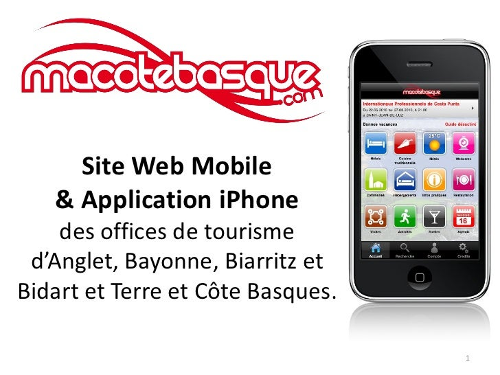 Site Web Mobile   & Application iPhone    des offices de tourisme d'Anglet, Bayonne, Biarritz etBidart et Terre et Côte Ba...
