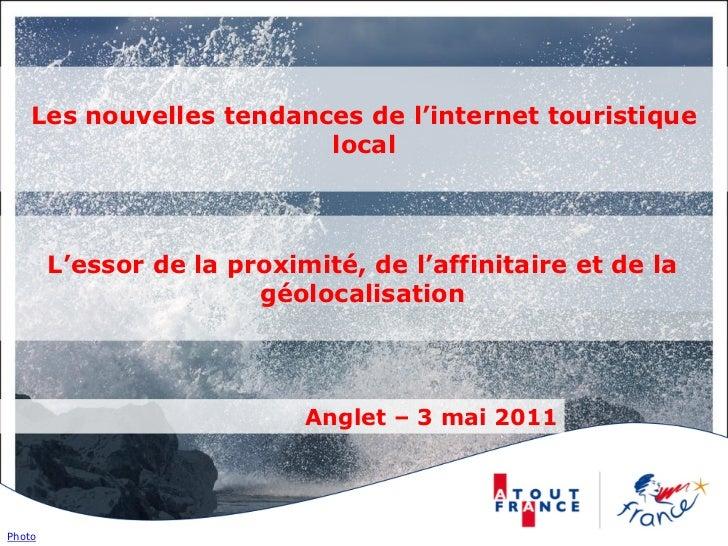Les nouvelles tendances de l'internet touristique                         local        L'essor de la proximité, de l'affin...