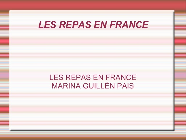 LES REPAS EN FRANCE LES REPAS EN FRANCE MARINA GUILLÉN PAIS