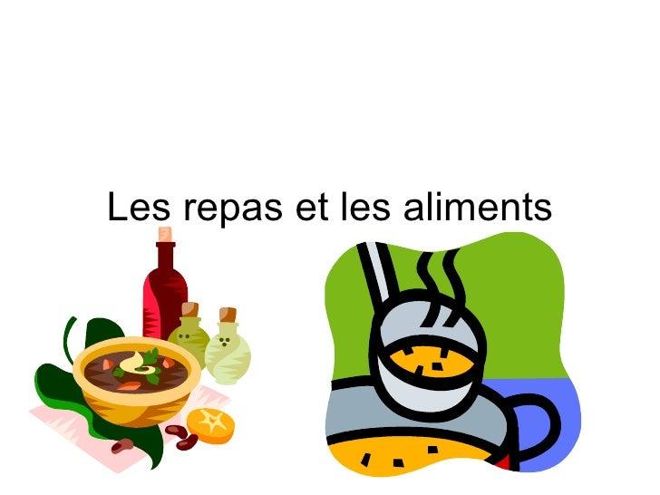 Les repas et les aliments