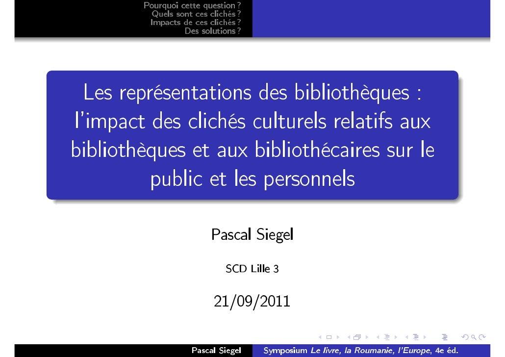 Les représentations des bibliothèques : l'impact des clichés culturels relatifs aux bibliothèques et aux bibliothécaires s...