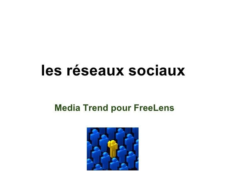 les réseaux sociaux   Media Trend pour FreeLens
