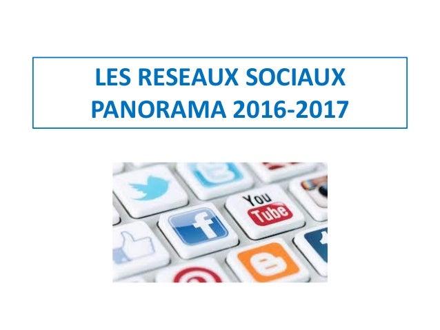LES RESEAUX SOCIAUX PANORAMA 2016-2017