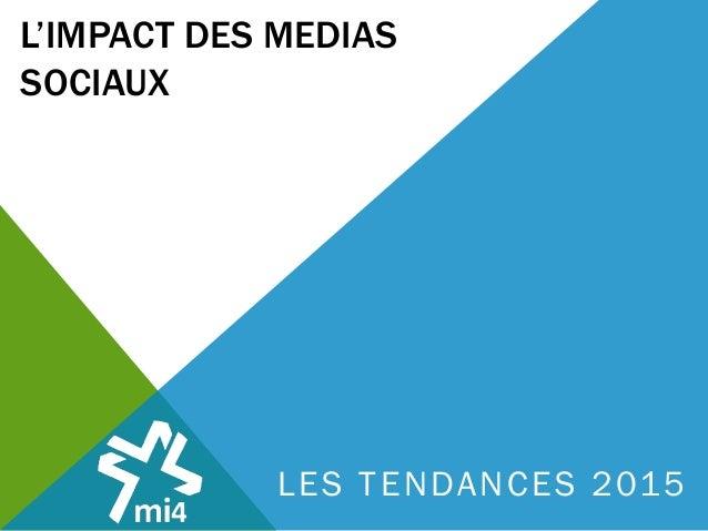 L'IMPACT DES MEDIAS SOCIAUX LES TENDANCES 2015