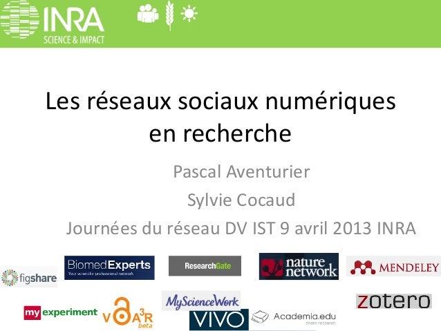 Les réseaux sociaux numériques         en recherche              Pascal Aventurier                Sylvie Cocaud Journées d...