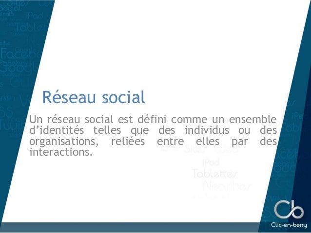 Réseau social Un réseau social est défini comme un ensemble d'identités telles que des individus ou des organisations, rel...