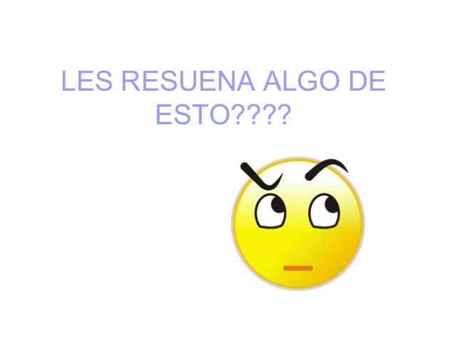 LES RESUENA ALGO DE ESTO????