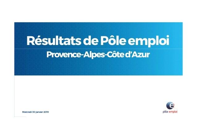 RésultatsdePôleemploi Provence-Alpes-Côted'Azur Mercredi 30 janvier 2019