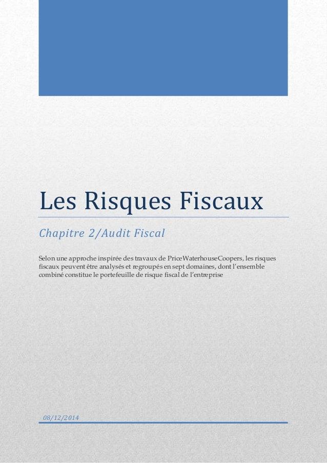 Les Risques Fiscaux  Chapitre 2/Audit Fiscal  Selon une approche inspirée des travaux de PriceWaterhouseCoopers, les risqu...