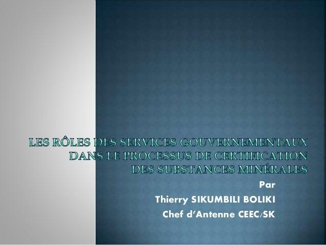 Par Thierry SIKUMBILI BOLIKI Chef d'Antenne CEEC/SK