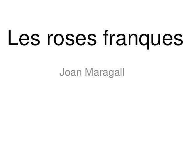 Les roses franques     Joan Maragall