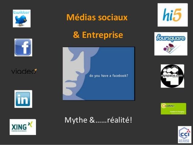 Médias sociaux & Entreprise  Mythe &……réalité!