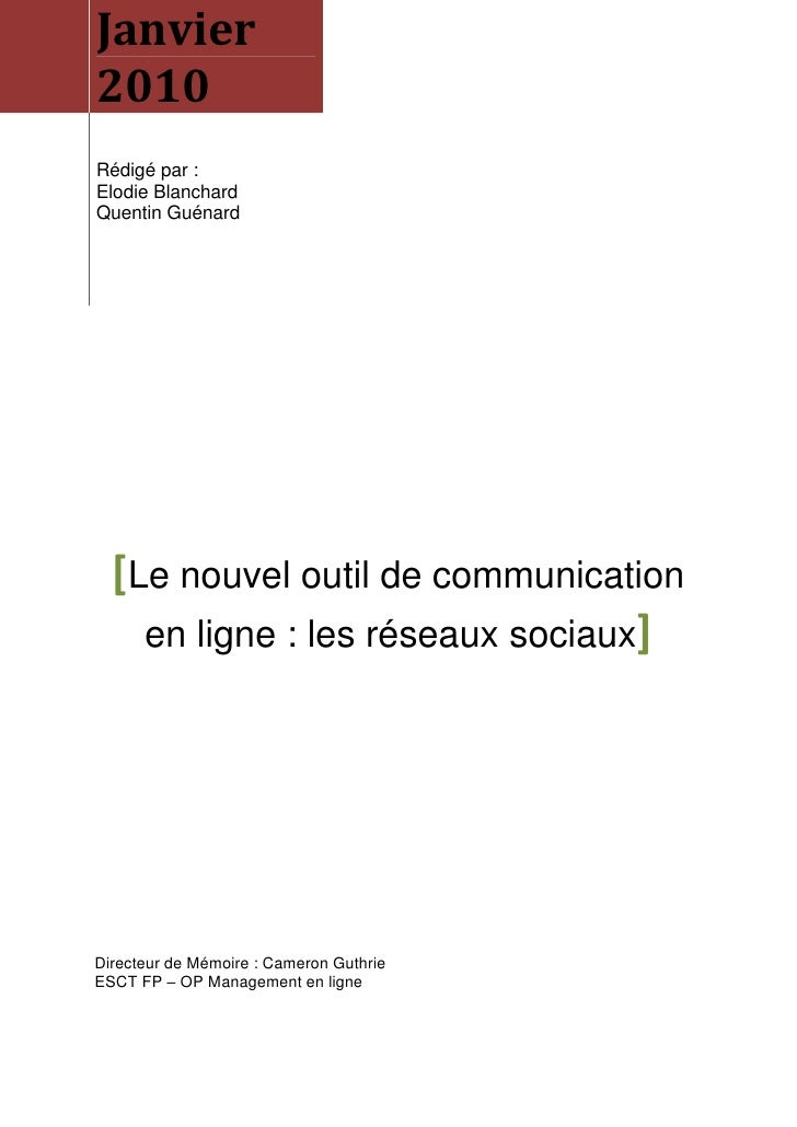 Janvier 2010 Rédigé par : Elodie Blanchard Quentin Guénard       [Le nouvel outil de communication     en ligne : les rése...