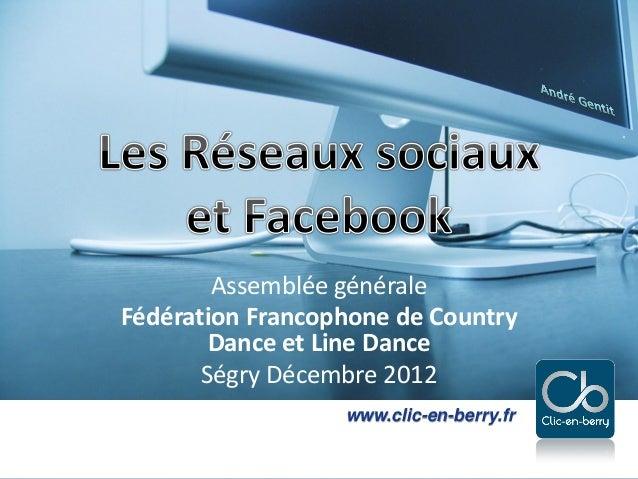 Assemblée généraleFédération Francophone de Country        Dance et Line Dance       Ségry Décembre 2012                  ...
