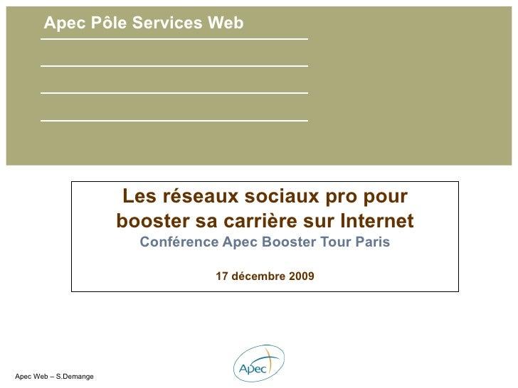 Apec Pôle Services Web Les réseaux sociaux pro pour booster sa carrière sur Internet Conférence Apec Booster Tour Paris 17...