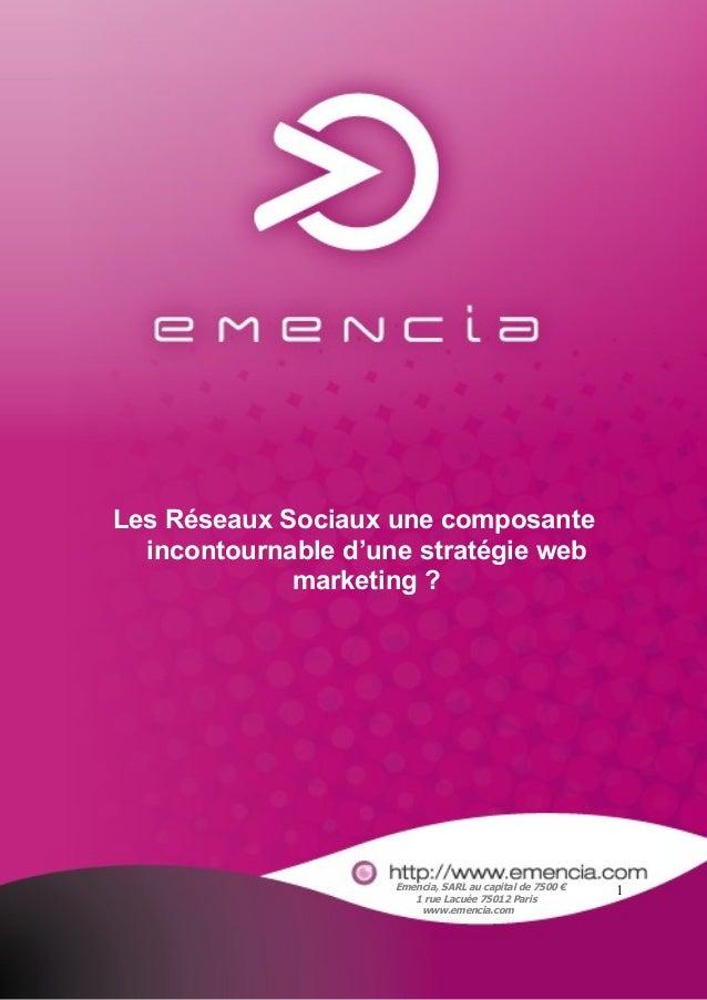 Les Réseaux Sociaux une composante  incontournable d'une stratégie web             marketing ?                     Emencia...