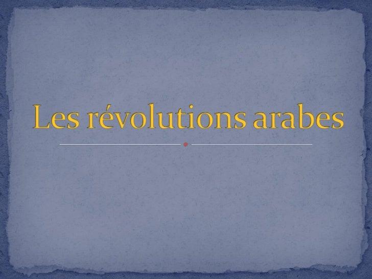 Introduction  I. Révolutions arabes & Nouvelles technologies        A) Contexte et points communs des pays concernés      ...