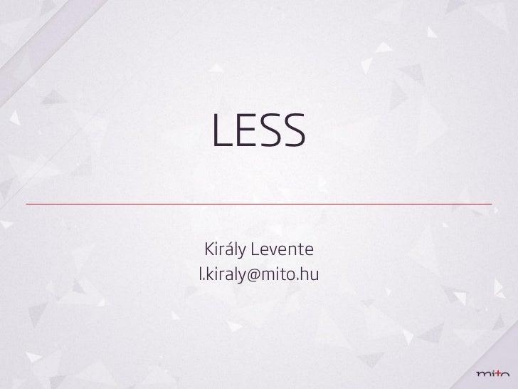 LESS Király Leventel.kiraly@mito.hu