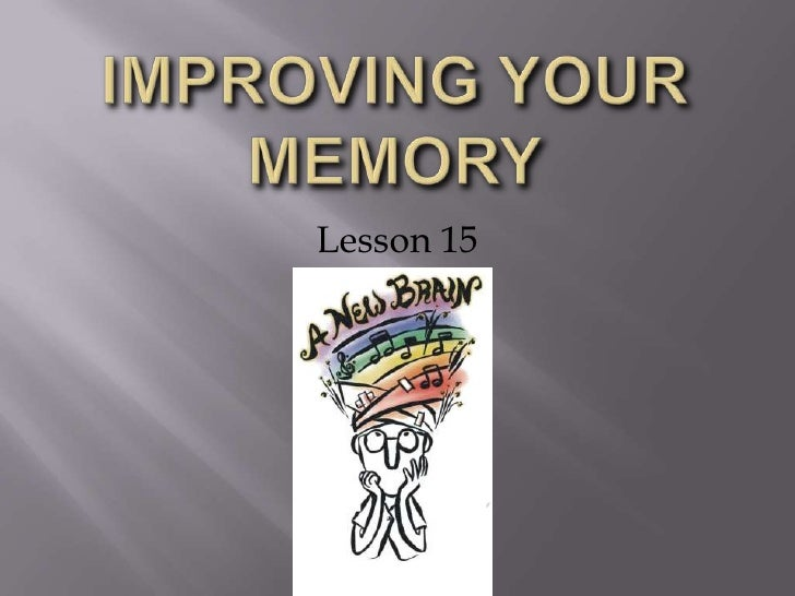 Improving your memory<br />Lesson 15<br />