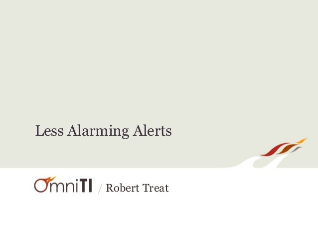 Less Alarming Alerts  / Robert Treat