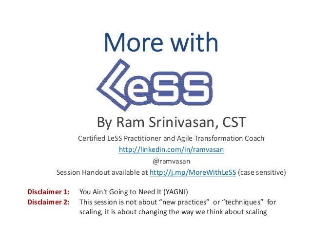 More with By Ram Srinivasan, CST Certified LeSS Practitioner and Agile Transformation Coach http://linkedin.com/in/ramvasa...
