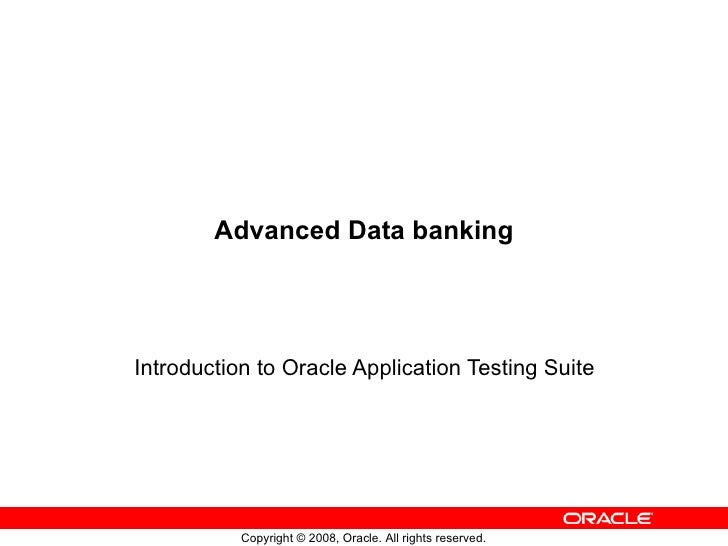 Advanced Data banking Introduction to Oracle Application Testing Suite
