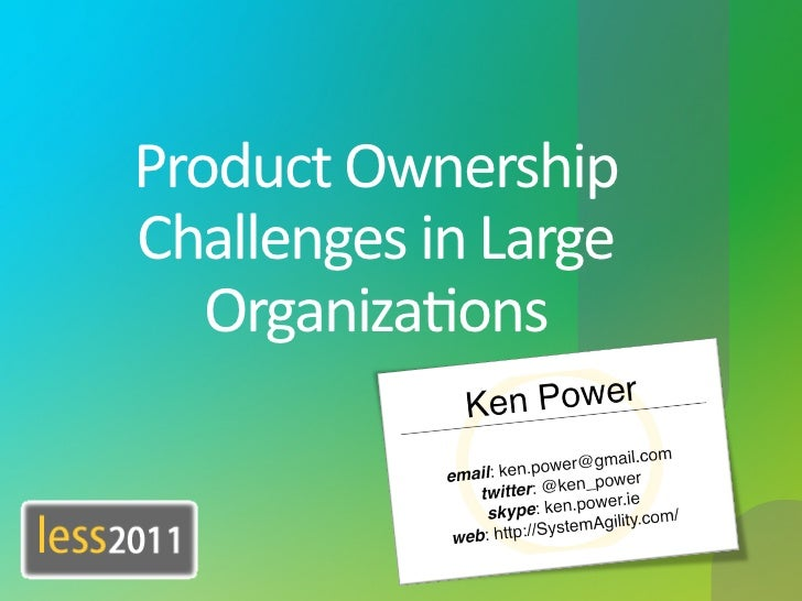 Product	  Ownership	                 Challenges	  in	  Large	                    Organiza7ons