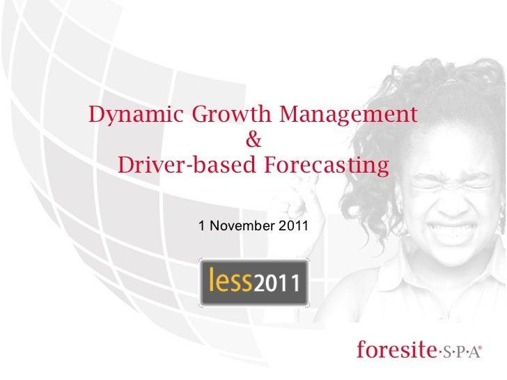 Dynamic Growth Management & Driver-based Forecasting 1 November 2011