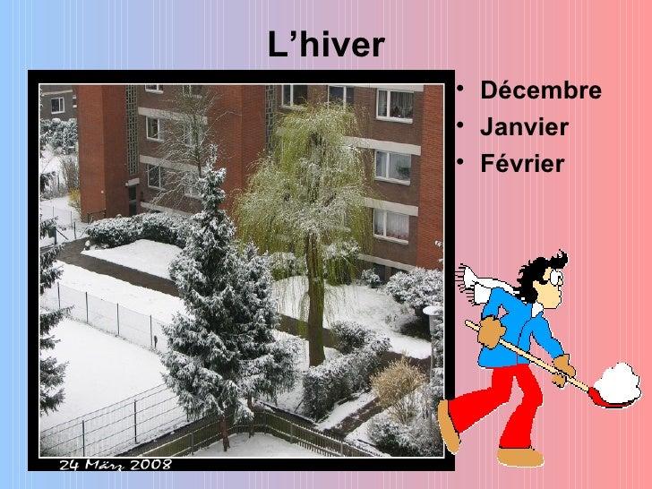 L'hiver          • Décembre          • Janvier          • Février