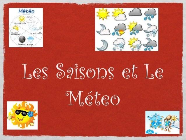 Les Saisons et Le Méteo