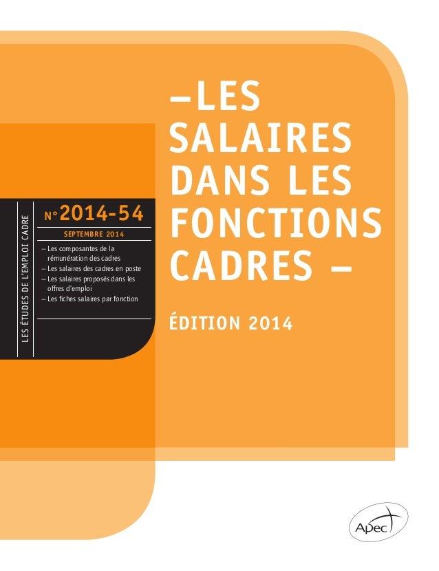 LES ÉTUDES DE L'EMPLOI CADRE  N°2014-54  SEPTEMBRE 2014  — Les composantes de la  rémunération des cadres  — Les salaires ...