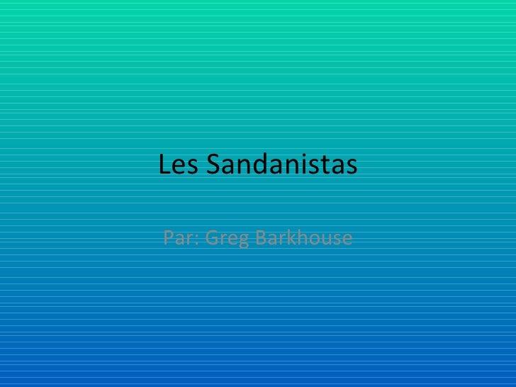 Les Sandanistas Par: Greg Barkhouse