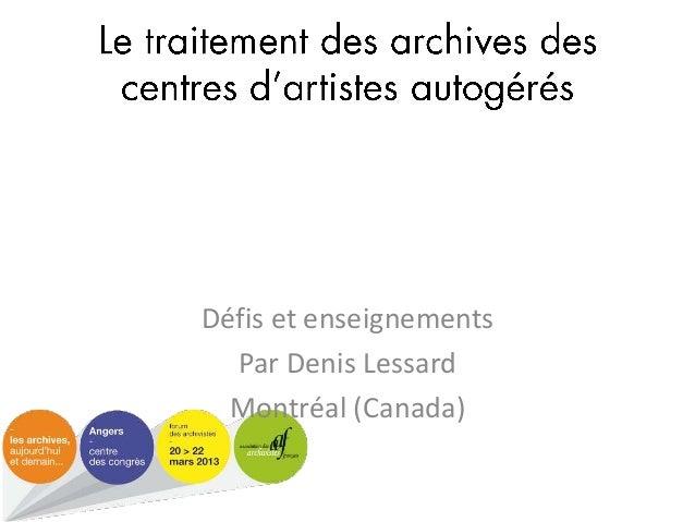 Défis et enseignements Par Denis Lessard Montréal (Canada)