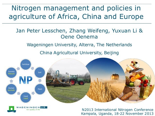 Nitrogen management and policies in agriculture of Africa, China and Europe Jan Peter Lesschen, Zhang Weifeng, Yuxuan Li &...