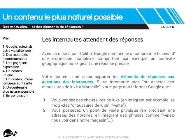 Un contenu le plus naturel possible Des mots-clés… et des éléments de réponses ! Plan 1. Google, acteur de votre visibilit...